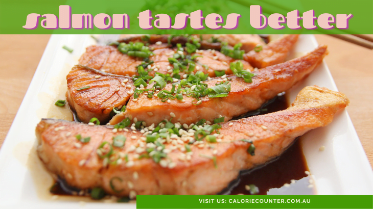 Salmon tastes better than Tuna and Trout
