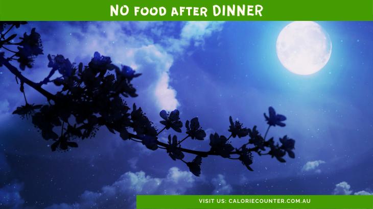 Do Not Eat after dinner