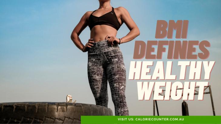 BMI defines Healthy Weight