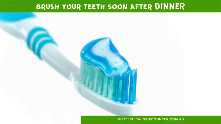 Brush your Teeth soon after dinner to lose weight fast