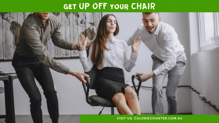 Get off your chair to Lose Weight Fast