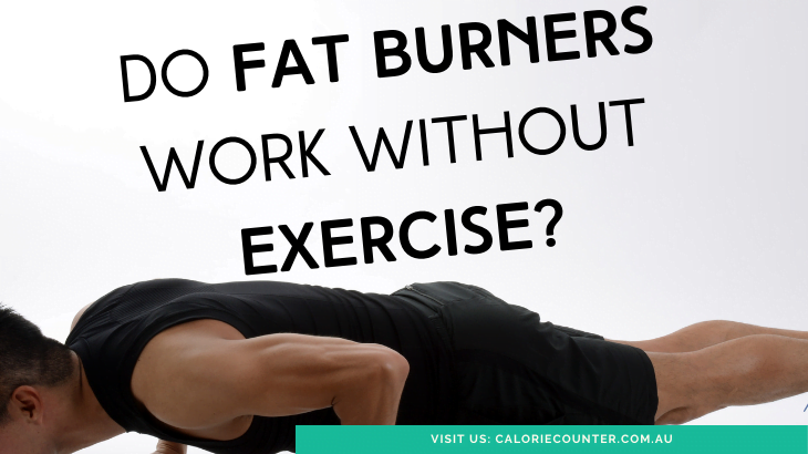 Do fat Burners work without exercise?